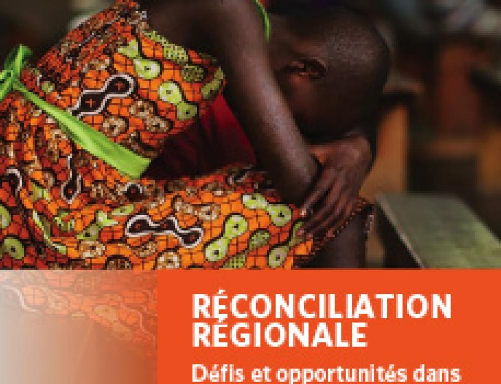 Réconciliation Régionale: Défis et opportunités dans la Région des Grands Lacs