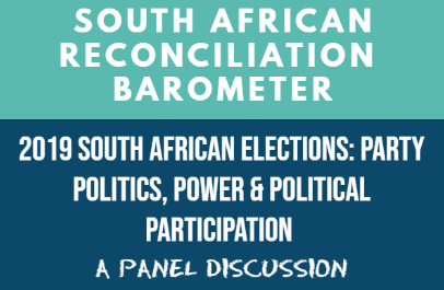 2019 South African Elections: Party Politics, Power and Political Participation Panel Discussion
