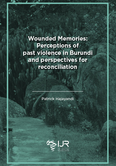 Wounded Memories: Perceptions of past violence in Burundi and perspectives for reconciliation